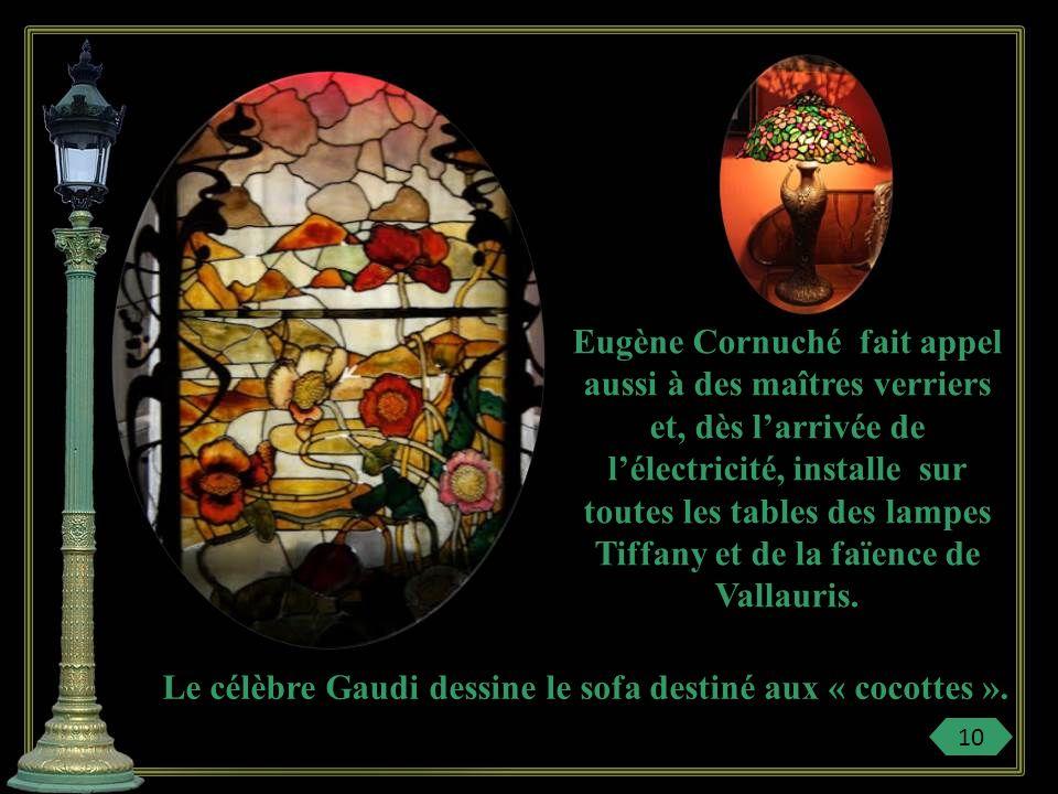 Le célèbre Gaudi dessine le sofa destiné aux « cocottes ».