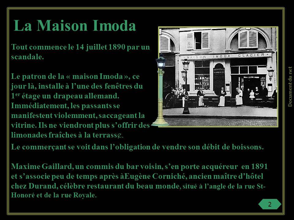 La Maison Imoda Tout commence le 14 juillet 1890 par un scandale.