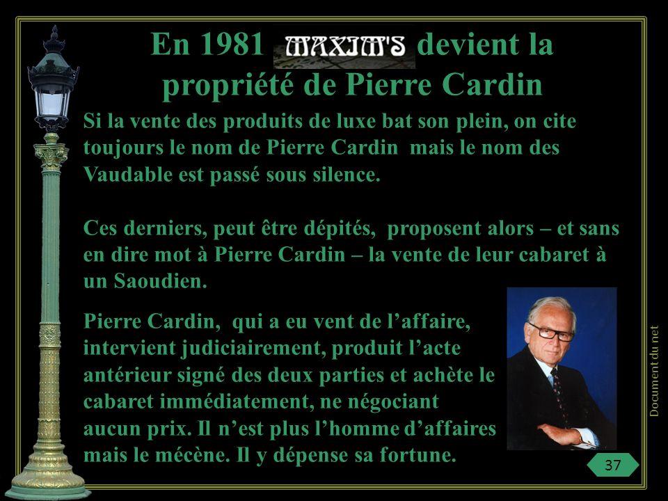 En 1981 devient la propriété de Pierre Cardin