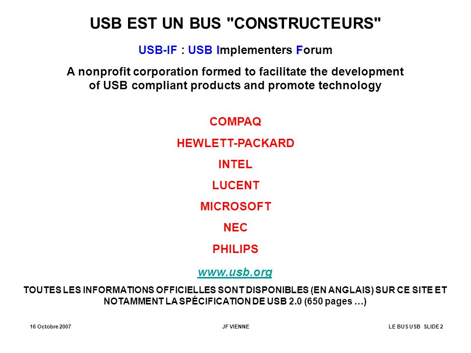 USB EST UN BUS CONSTRUCTEURS USB-IF : USB Implementers Forum