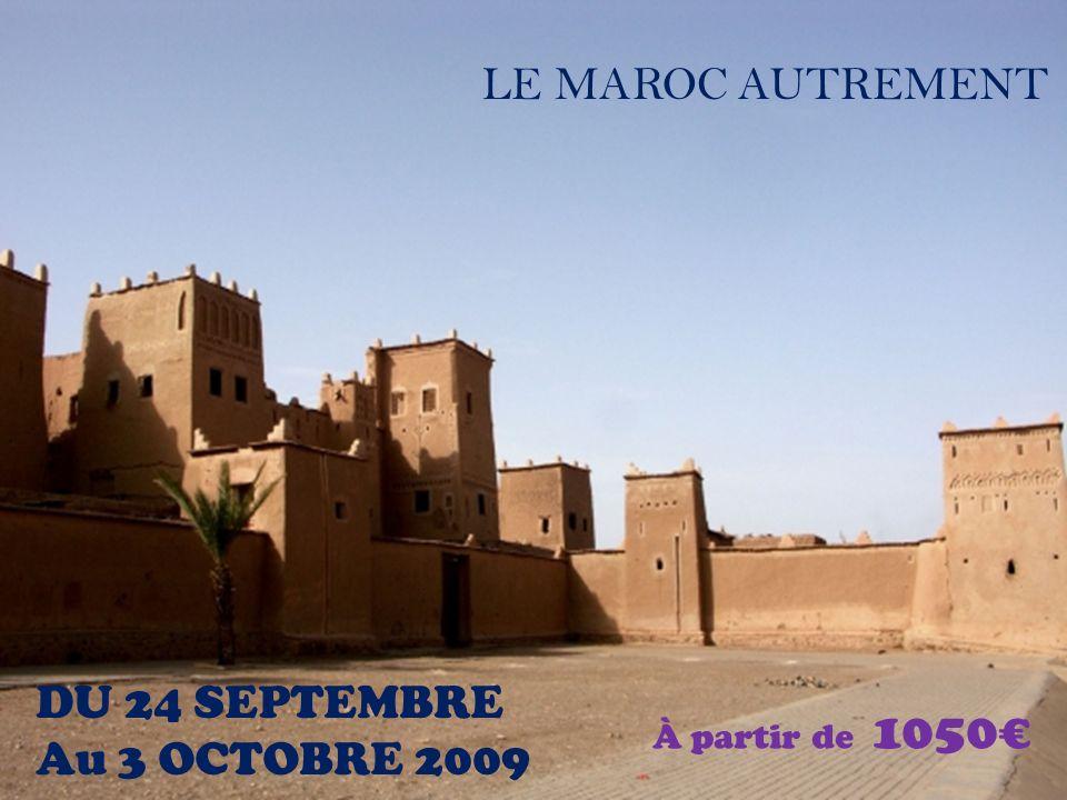 LE MAROC AUTREMENT DU 24 SEPTEMBRE Au 3 OCTOBRE 2009 À partir de 1050€