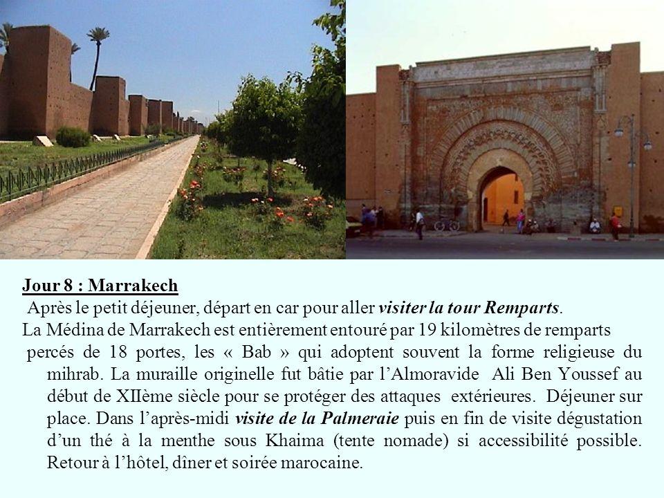 Jour 8 : Marrakech Après le petit déjeuner, départ en car pour aller visiter la tour Remparts.