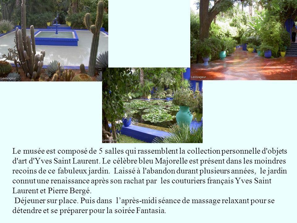 Le musée est composé de 5 salles qui rassemblent la collection personnelle d objets d art d Yves Saint Laurent. Le célèbre bleu Majorelle est présent dans les moindres recoins de ce fabuleux jardin. Laissé à l abandon durant plusieurs années, le jardin connut une renaissance après son rachat par les couturiers français Yves Saint Laurent et Pierre Bergé.