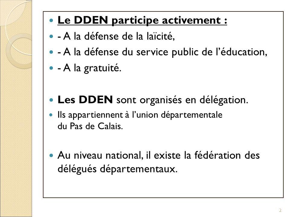 Le DDEN participe activement : - A la défense de la laïcité,