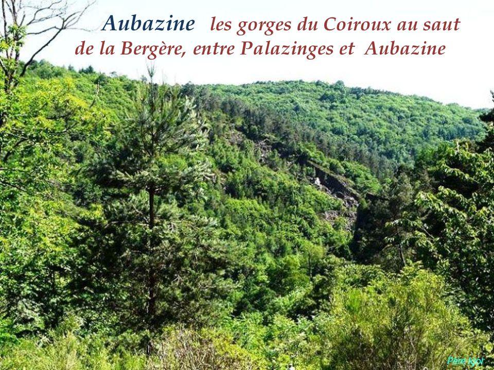 Aubazine les gorges du Coiroux au saut de la Bergère, entre Palazinges et Aubazine