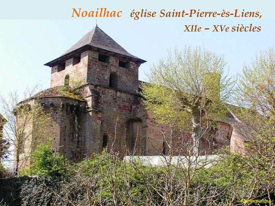 Noailhac église Saint-Pierre-ès-Liens, . XIIe – XVe siècles