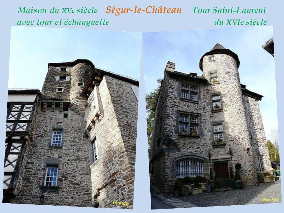 Maison du XVe siècle Ségur-le-Château Tour Saint-Laurent avec tour et échauguette du XVIe siècle