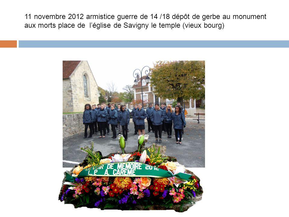 11 novembre 2012 armistice guerre de 14 /18 dépôt de gerbe au monument aux morts place de l'église de Savigny le temple (vieux bourg)
