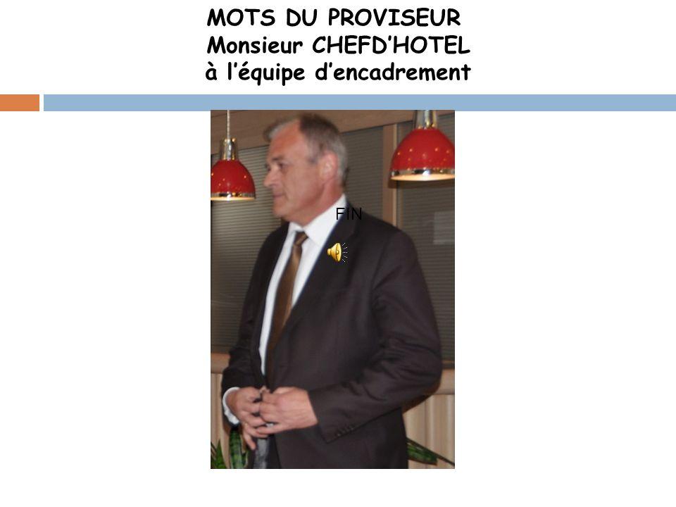 MOTS DU PROVISEUR Monsieur CHEFD'HOTEL à l'équipe d'encadrement