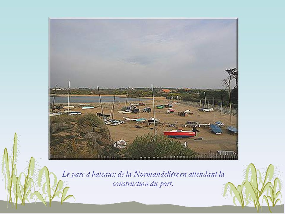 Le parc à bateaux de la Normandelière en attendant la construction du port.
