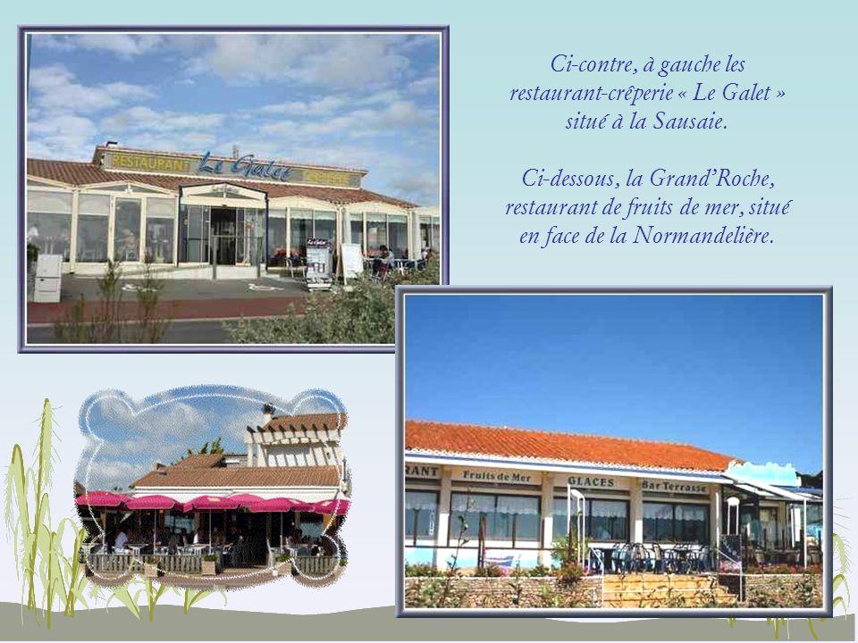 Ci-contre, à gauche les restaurant-crêperie « Le Galet » situé à la Sausaie.