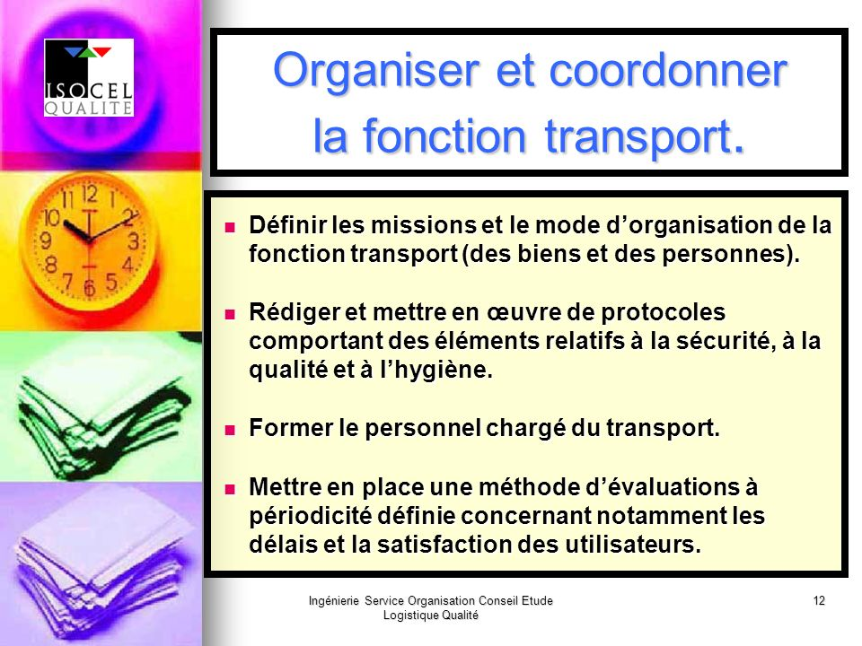 Organiser et coordonner la fonction transport.