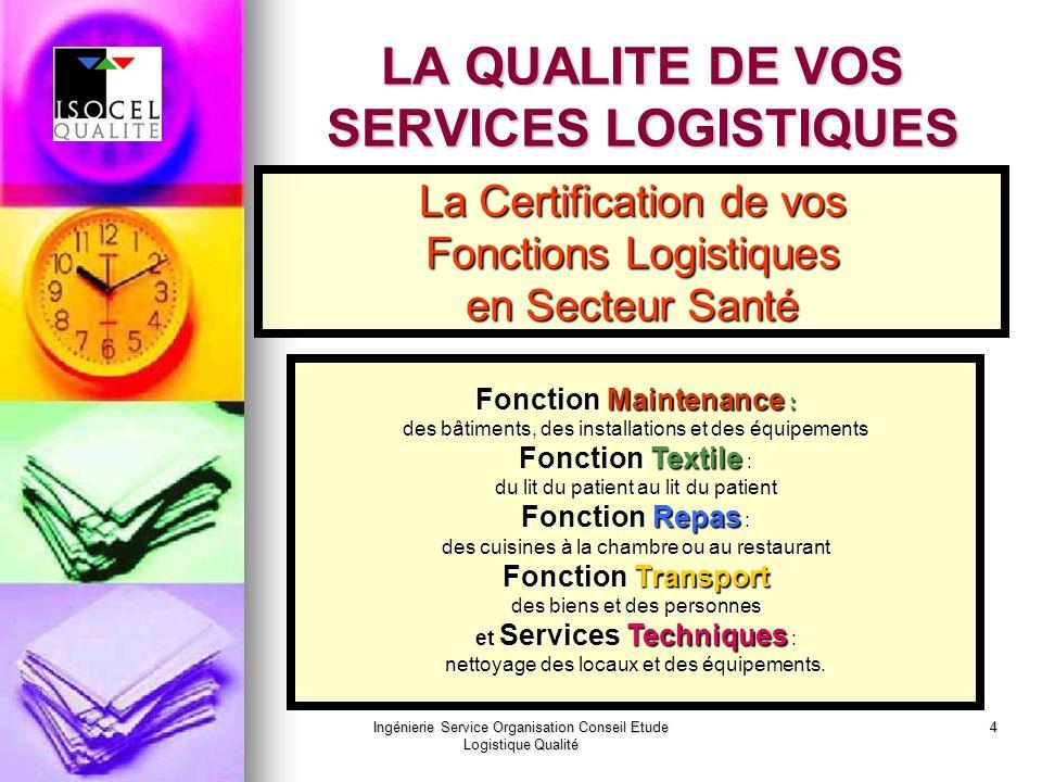 LA QUALITE DE VOS SERVICES LOGISTIQUES