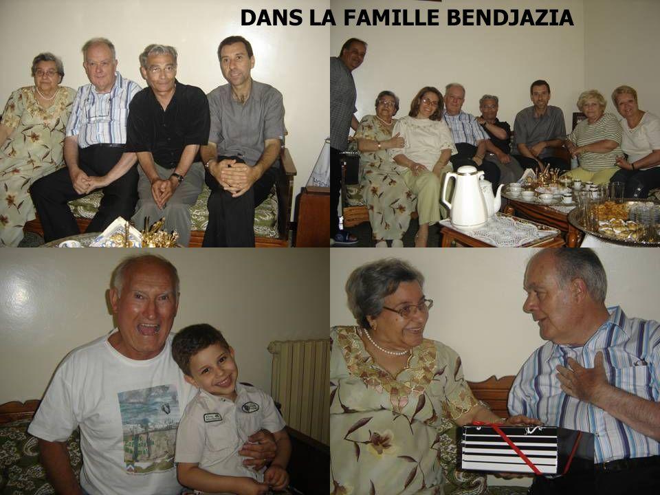 DANS LA FAMILLE BENDJAZIA