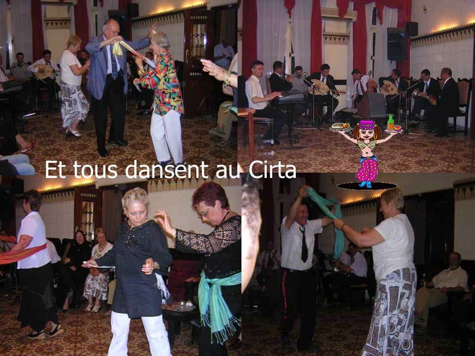Et tous dansent au Cirta
