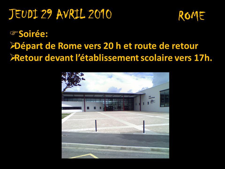 JEUDI 29 AVRIL 2010 ROME Soirée: