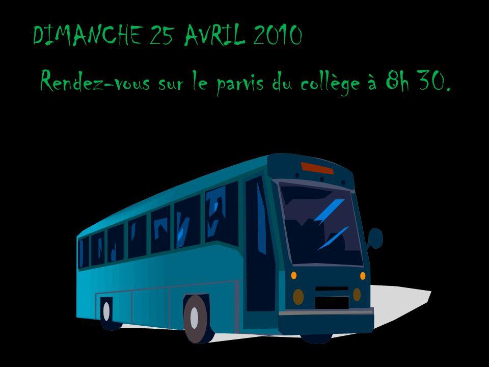 DIMANCHE 25 AVRIL 2010 Rendez-vous sur le parvis du collège à 8h 30.