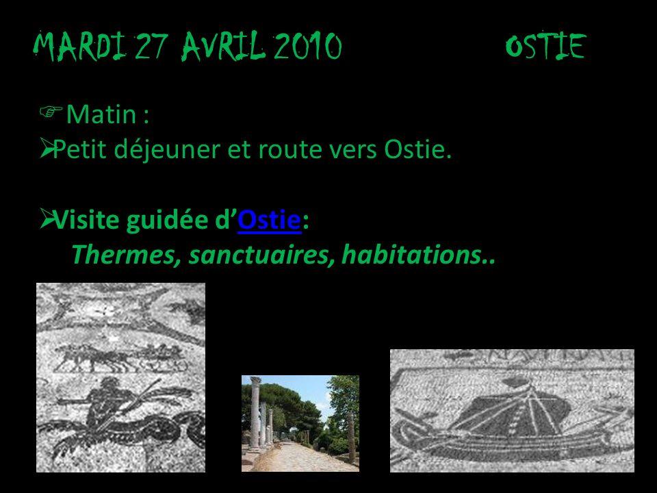 MARDI 27 AVRIL 2010 OSTIE Matin : Petit déjeuner et route vers Ostie.