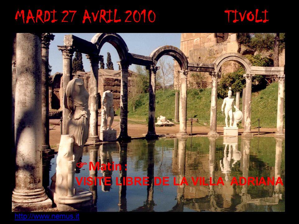 MARDI 27 AVRIL 2010 TIVOLI Matin : VISITE LIBRE DE LA VILLA ADRIANA