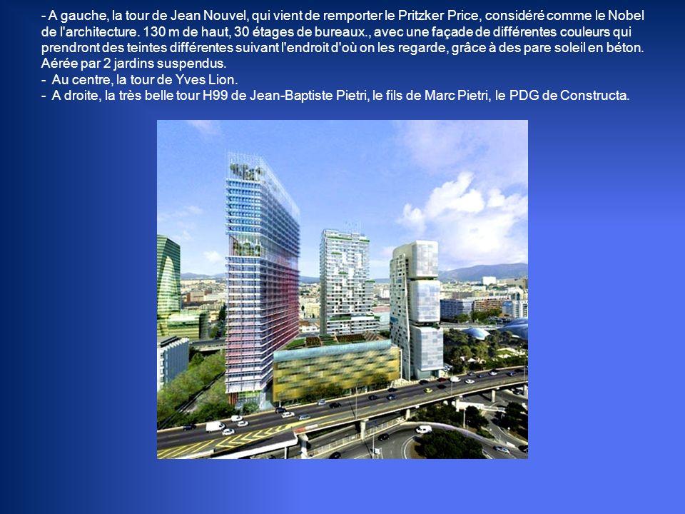 - A gauche, la tour de Jean Nouvel, qui vient de remporter le Pritzker Price, considéré comme le Nobel de l architecture.