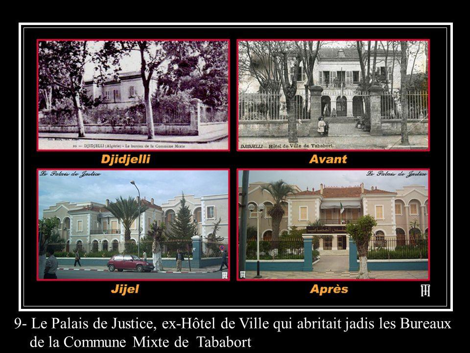 9- Le Palais de Justice, ex-Hôtel de Ville qui abritait jadis les Bureaux