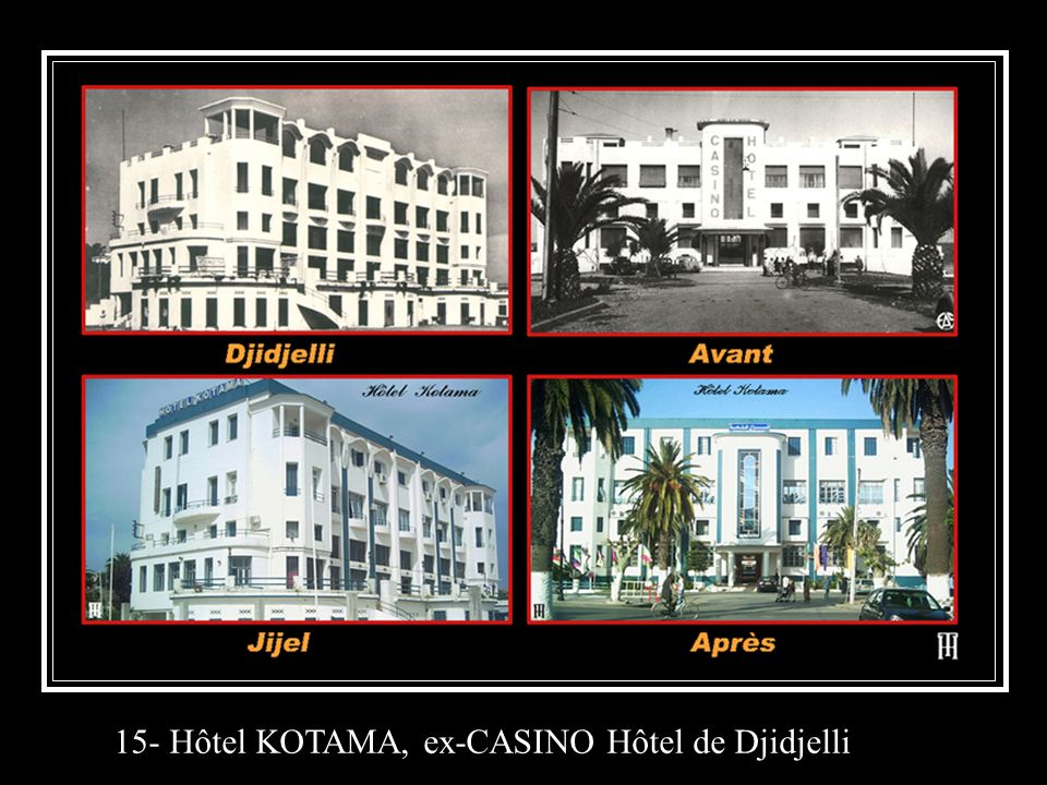 15- Hôtel KOTAMA, ex-CASINO Hôtel de Djidjelli