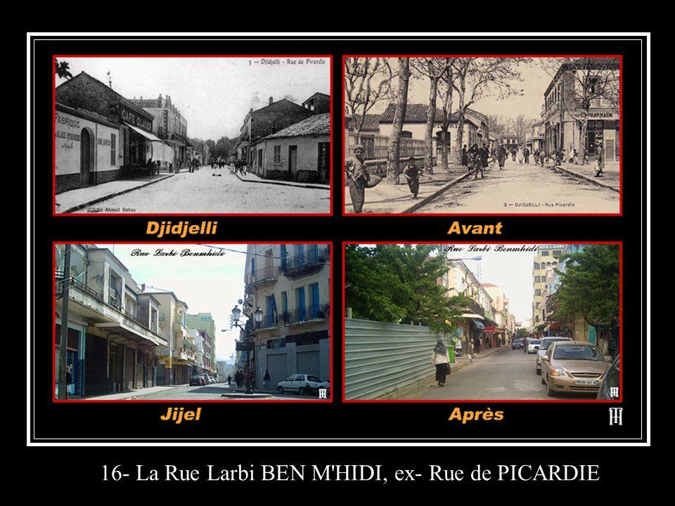 16- La Rue Larbi BEN M HIDI, ex- Rue de PICARDIE