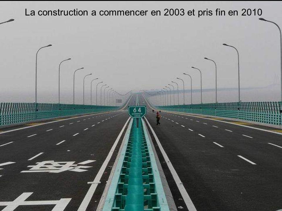 La construction a commencer en 2003 et pris fin en 2010
