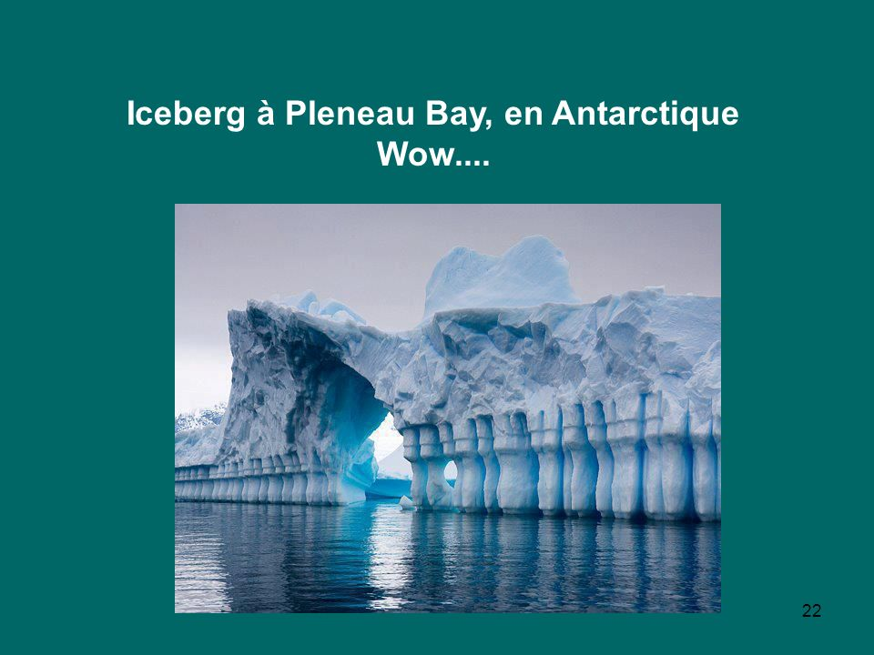 Iceberg à Pleneau Bay, en Antarctique Wow....