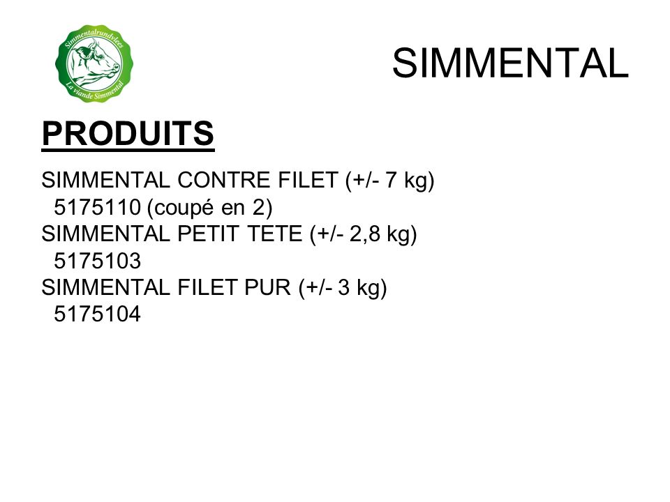 SIMMENTAL PRODUITS SIMMENTAL CONTRE FILET (+/- 7 kg)