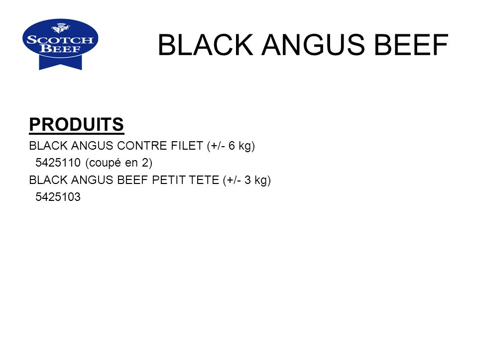 BLACK ANGUS BEEF PRODUITS BLACK ANGUS CONTRE FILET (+/- 6 kg)