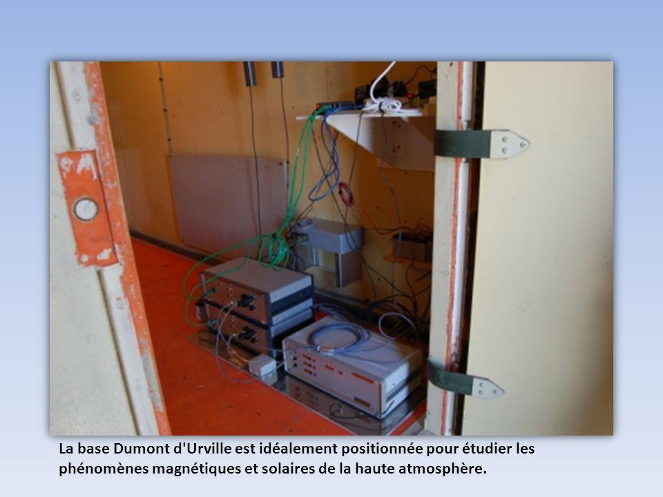 La base Dumont d Urville est idéalement positionnée pour étudier les phénomènes magnétiques et solaires de la haute atmosphère.