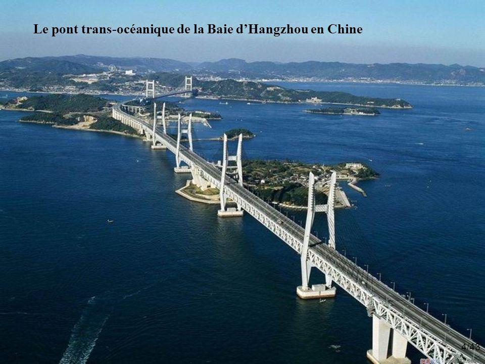 Le pont trans-océanique de la Baie d'Hangzhou en Chine