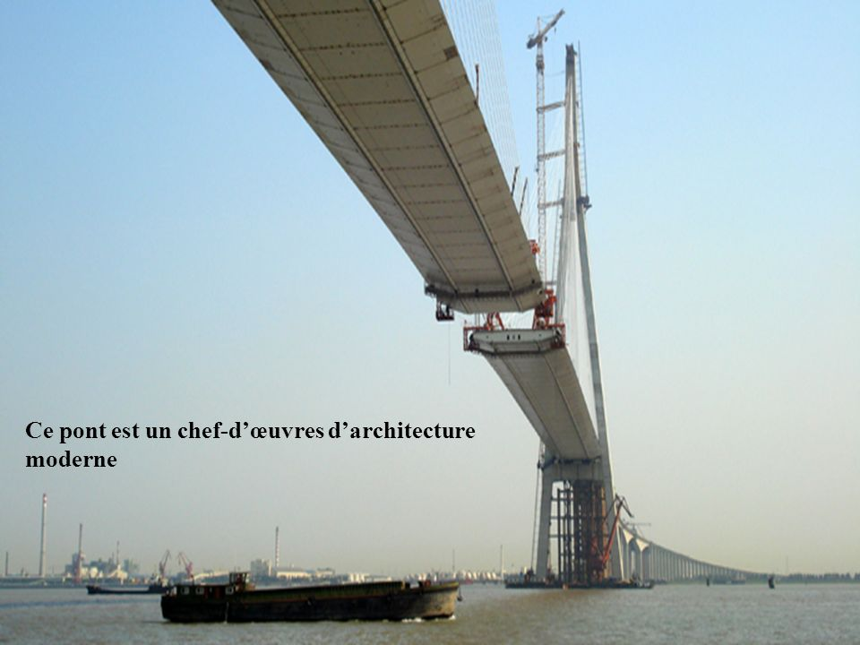 Ce pont est un chef-d'œuvres d'architecture moderne