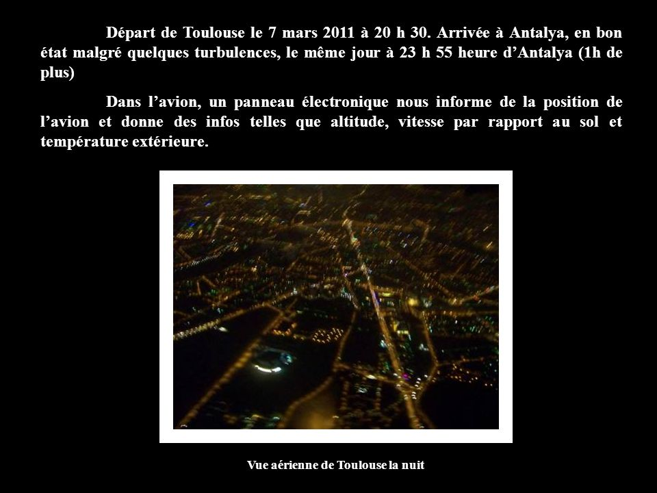 Départ de Toulouse le 7 mars 2011 à 20 h 30