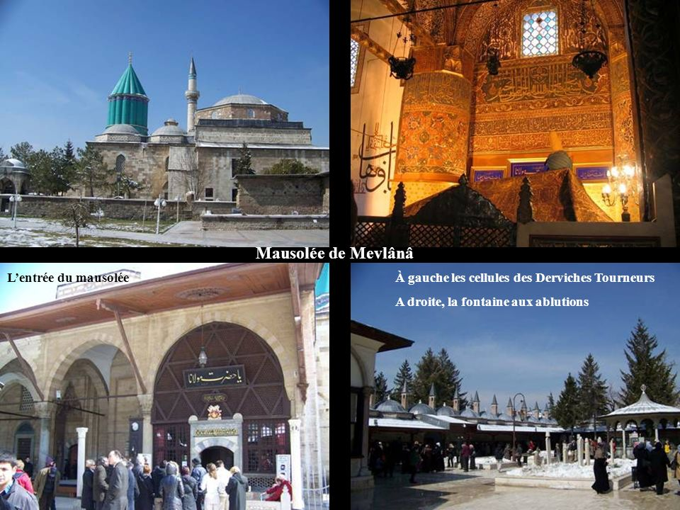 Mausolée de Mevlânâ L'entrée du mausolée