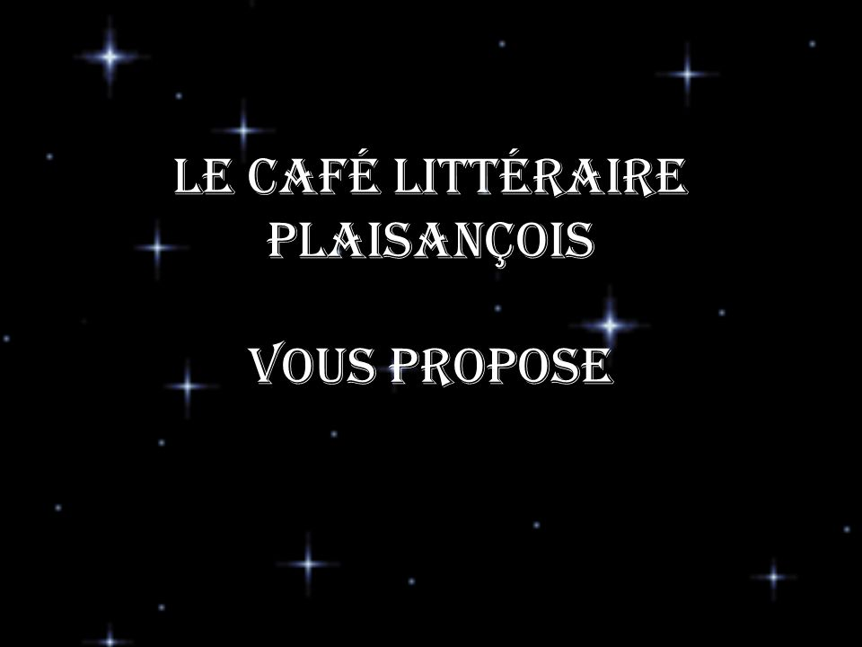 Le Café Littéraire Plaisançois vous propose