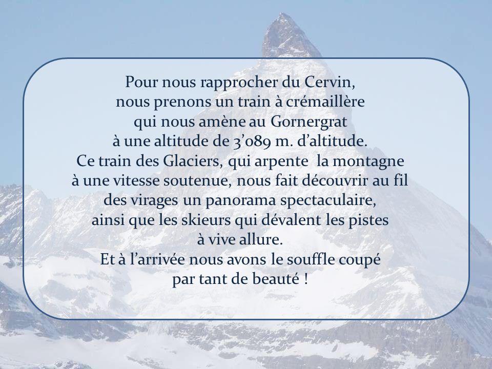 Pour nous rapprocher du Cervin,