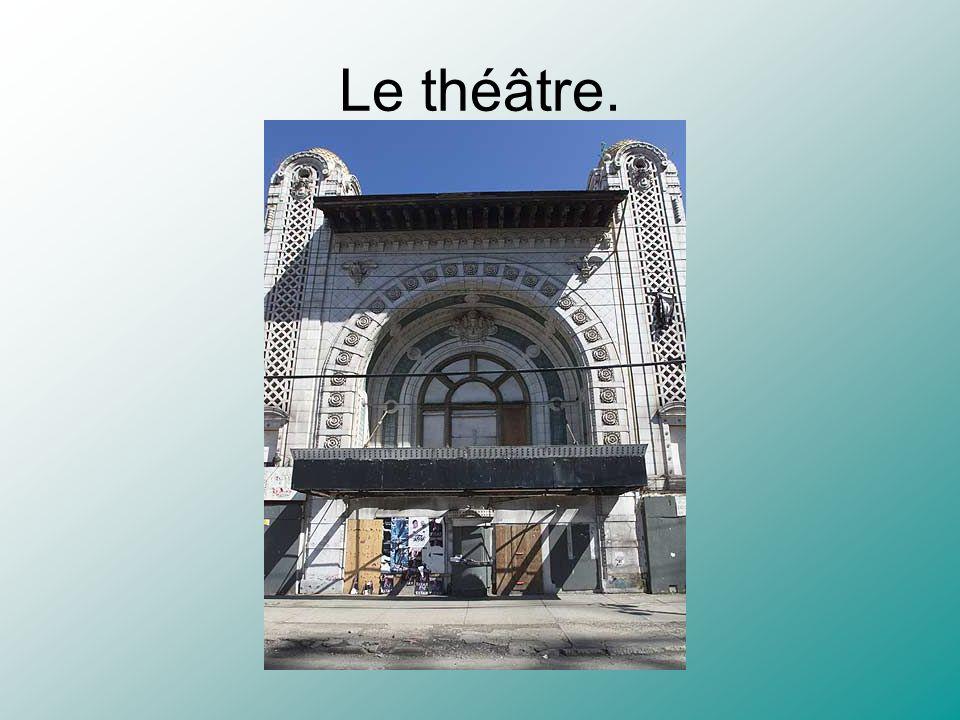 Le théâtre.