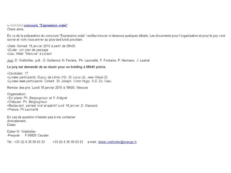 Date: Samedi 16 janvier 2010 à partir de 09h00.