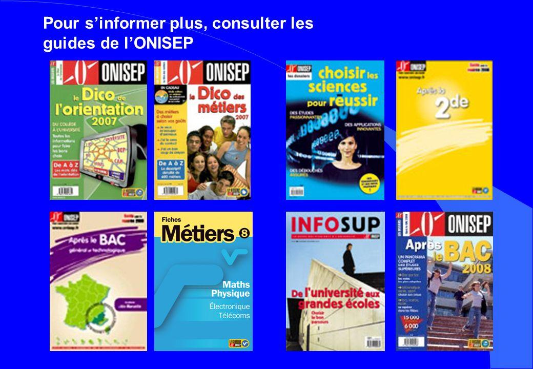 Pour s'informer plus, consulter les guides de l'ONISEP