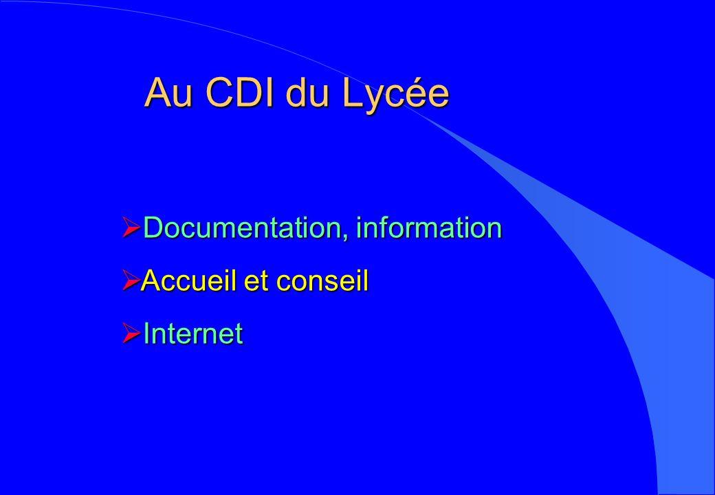Au CDI du Lycée Documentation, information Accueil et conseil Internet