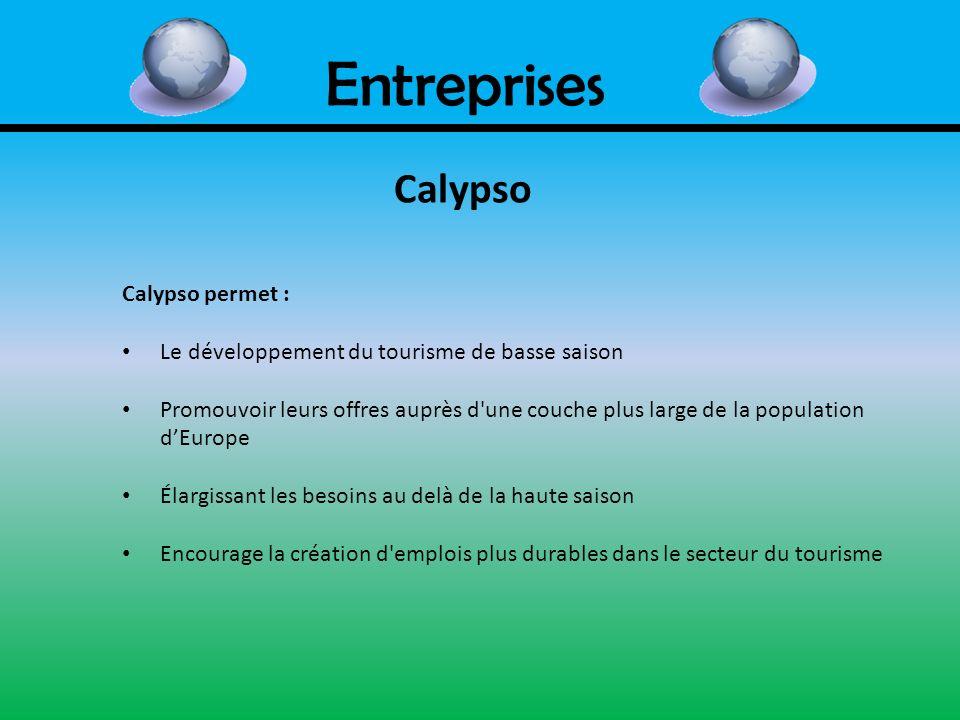 Entreprises Calypso Calypso permet :