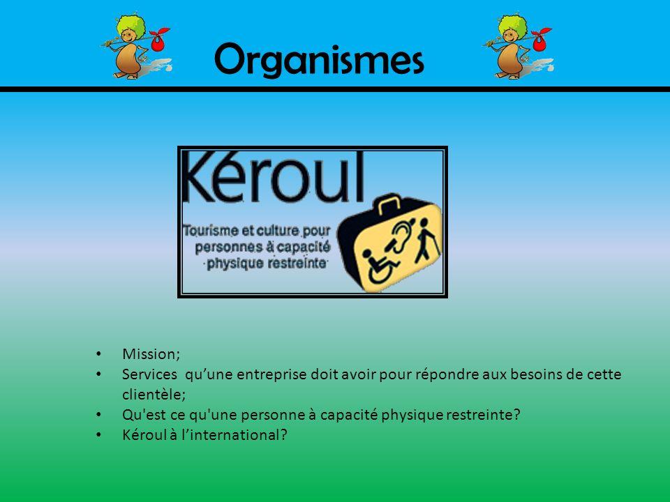 Organismes Mission; Services qu'une entreprise doit avoir pour répondre aux besoins de cette clientèle;