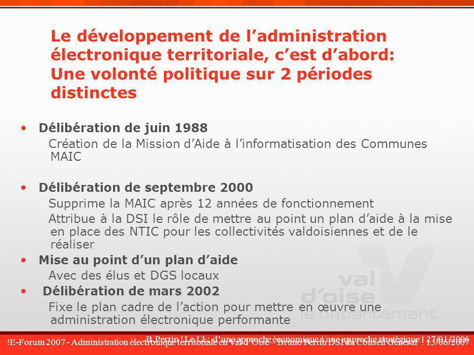 Le développement de l'administration électronique territoriale, c'est d'abord: Une volonté politique sur 2 périodes distinctes