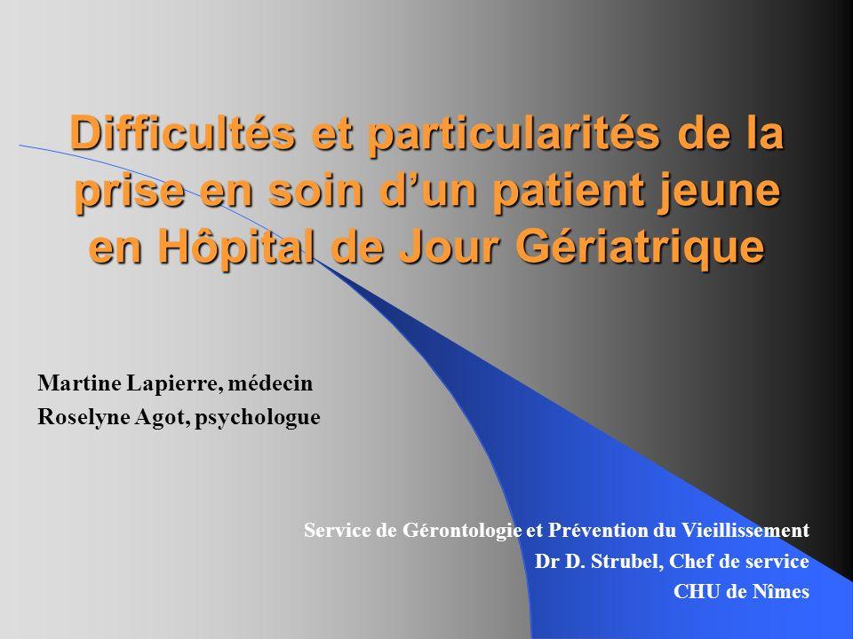 Difficultés et particularités de la prise en soin d'un patient jeune en Hôpital de Jour Gériatrique