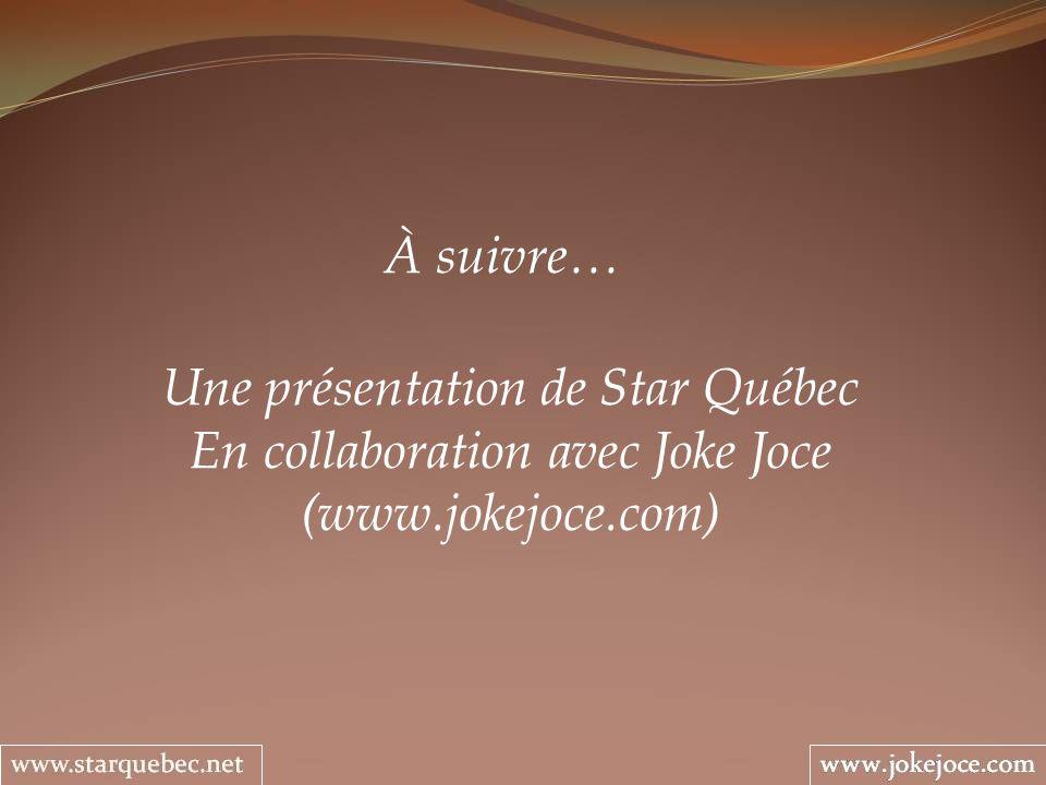 Une présentation de Star Québec