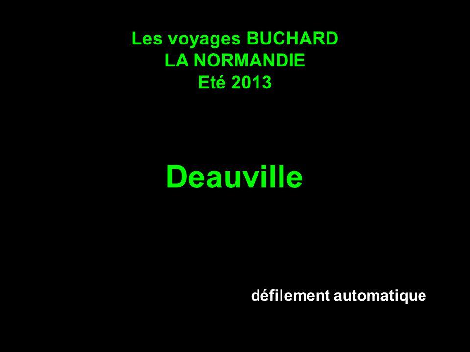 Deauville Les voyages BUCHARD LA NORMANDIE Eté 2013