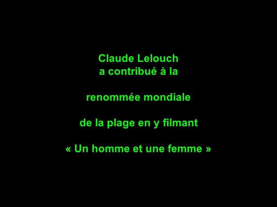 Claude Lelouch a contribué à la. renommée mondiale.
