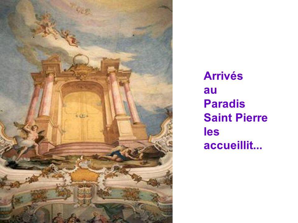 Arrivés au Paradis Saint Pierre les accueillit...